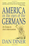 America in the Eyes of the Germans, Diner, Dan, 1558761055