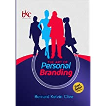 The Art of Personal Branding: The Ultimate Guide To Financial Freedom and Branding Yourself Internationally