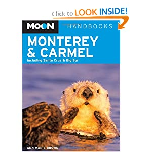 Moon Monterey and Carmel: Including Santa Cruz and Big Sur (Moon Handbooks) Ann Marie Brown