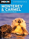 Moon Monterey and Carmel: Including Santa Cruz and Big Sur (Moon Handbooks)
