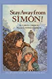 Stay Away from Simon!, Carol Carrick, 0812474708