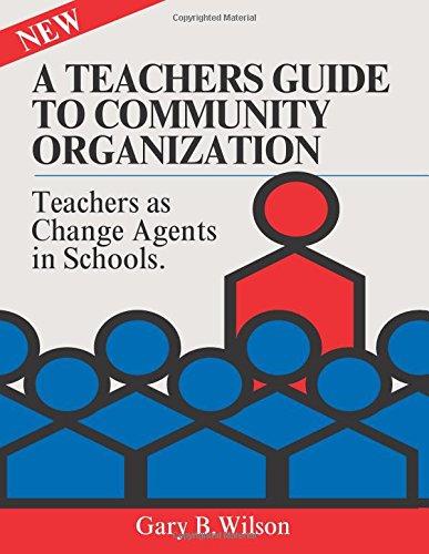 Download A Teachers Guide to Community Organization: Teachers As Change Elements in Schools PDF
