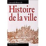 Histoire de la ville [nouvelle édition]