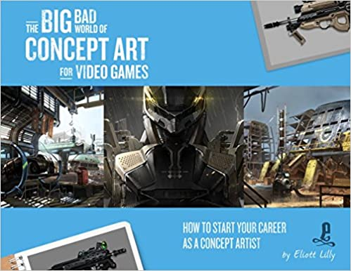 Book The Big Bad World of Concept Art for Video Games: How to Start Your Career as a Concept Artist