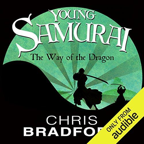 The Way of the Dragon: Young Samurai, Book 3