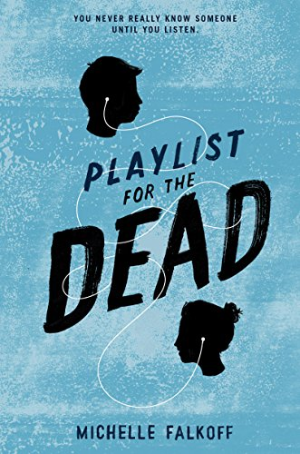 Playlist for the Dead by [Falkoff, Michelle]