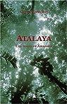 Atalaya : Une saison en Amazonie par Janichon