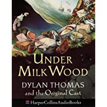 [(Under Milk Wood: Dylan Thomas & the Original Cast)] [Author: Dylan Thomas] published on (September, 1990)