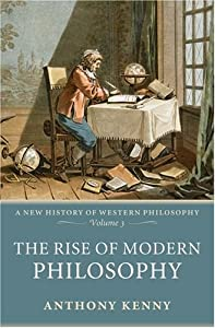 The Rise of Modern Philosophy: A History of Western Philosophy, Volume 3 from Oxford University Press