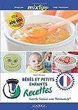Bébés et petits enfants recettes - Faire la cuisine avec Thermomix