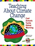 Teaching about Climate Change, Tim Grant and Gail Littlejohn, 0865714371