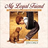 My Loyal Friend, Jim Daly, 0736903291