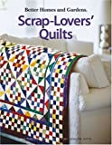 Better Homes and Gardens Scrap-Lovers' Quilts, Meredith Corporation, 1601401906