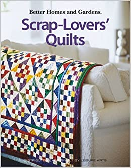 Scrap Lovers 39 Quilts Leisure Arts 4147 Better Homes