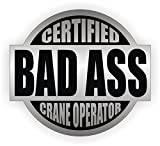 Bad Ass Crane Operator Hard Hat Sticker / Helmet Decal Label Lunch Tool Box