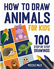 How To Draw Animals: 100 Step By Step Drawings For Kids Ages 4 - 8