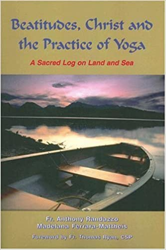 Téléchargement gratuit de livres électroniques pdf Beatitudes, Christ and the Practice of Yoga by Anthony Randazzo (2006-06-01) iBook B01JXTQFV6