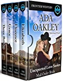 #3: Box Set Unexpected Love Complete Series Books 1- 4: Mail Order Bride Frontier Western (Mail Order Bride Collection)