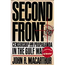 Second Front: Censorship and Propaganda in the Gulf War