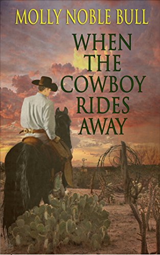 When the Cowboy Rides Away by [Bull, Molly Noble]