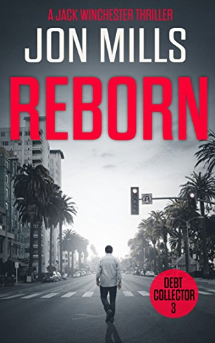 (Reborn - Debt Collector 3 (A Jack Winchester Thriller))