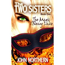 The Two Sisters - Book 1 - The Magic of Bleary Lake