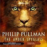 The Amber Spyglass (Dramatised)   Philip Pullman