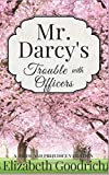 Mr. Darcy's Trouble with Officers: A Pride and Prejudice Variation