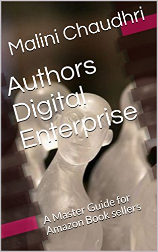 Book: Authors Digital Enterprise - A Master Guide for Amazon Book sellers by Malini Chaudhri