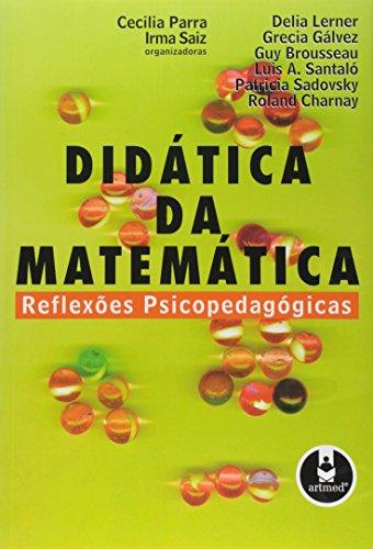 Didática da Matemática. Reflexões Psicopedagógicas