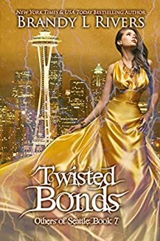 Twisted Bonds (Others of Seattle Book 7) by [Rivers, Brandy L]