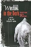 Whistling In The Dark : Twenty-One Queer Interviews First Edition price comparison at Flipkart, Amazon, Crossword, Uread, Bookadda, Landmark, Homeshop18