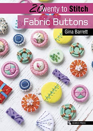 20 to Stitch: Fabric Buttons (Twenty to Make)