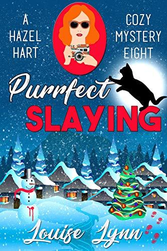 Purrfect Slaying: A Hazel Hart Cozy Mystery Book Eight by [Lynn, Louise]