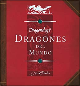 Dragonology: field guide to dragons by ernest drake.