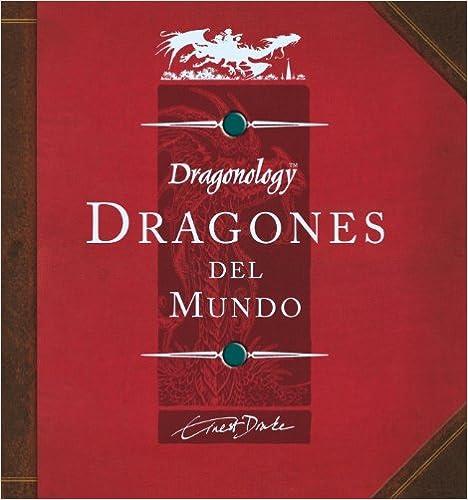 Téléchargement gratuit d'ebook et de magazine Dragones del mundo/ Dragonology: A Field Guide to Dragons 8484414612 CHM