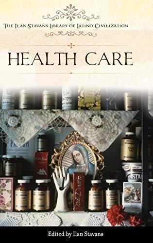 Health Care (The Ilan Stavans Library of Latino Civilization)