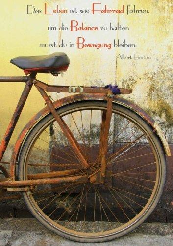 en ist wie Fahrrad fahren, um die Balance zu halten musst du in Bewegung bleiben.