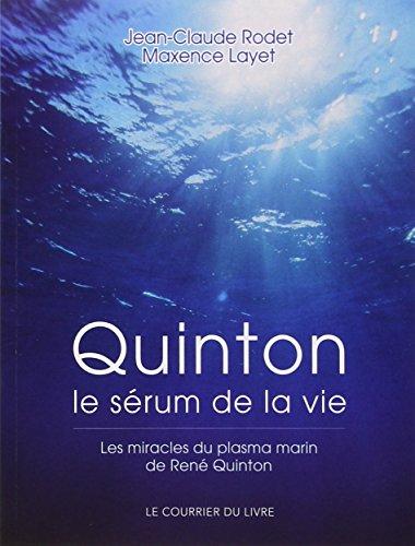 Quinton, le sérum de la vie ; les miracles du plasma marin de René Quinton