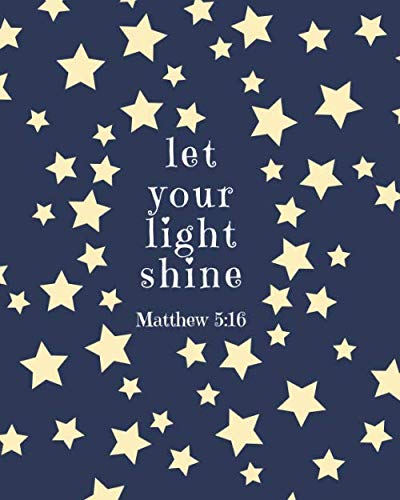 Lets Shine Jesus Light - Let Your Light Shine Matthew 5:16: Large Inspirational Notebook for Composition, Work, School and Personal Use Navy with Stars