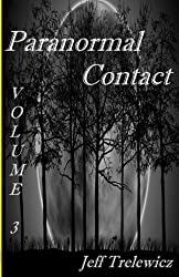 Paranormal Contact Vol. 3 (Volume 3)