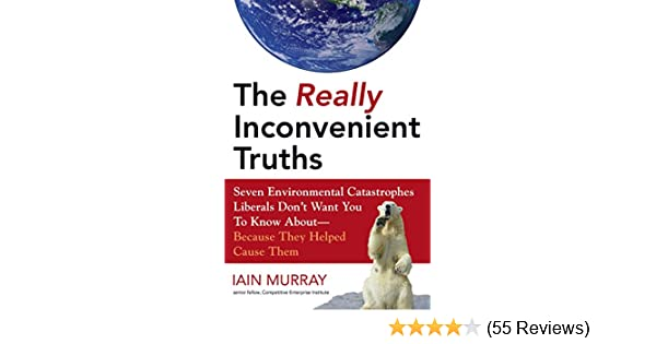 Amazon Com The Really Inconvenient Truths Seven Environmental