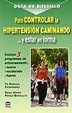Product review for Para controlar la hipertension caminando... y estar en forma / Control Hypertension by Walking and Stay in Shape (Guia De Bolsillo / Pocket Guide) (Spanish Edition)