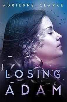 Losing Adam by [Clarke, Adrienne]