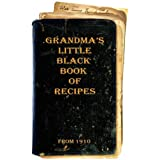 Grandma's Little Black Book of Recipes - From 1910 (Book 1)