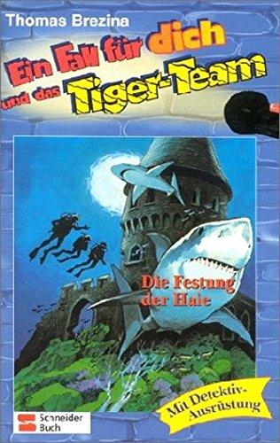 Ein Fall für dich und das Tiger-Team, Bd.32, Die Festung der Haie