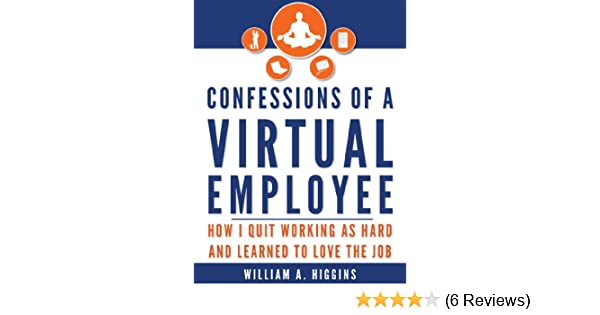 Amazon confessions of a virtual employee how i quit working as amazon confessions of a virtual employee how i quit working as hard and learned to love the job ebook william a higgins thomas moore kindle store fandeluxe Image collections