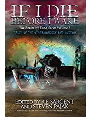 If I Die Before I Wake: Tales of the Otherworldly and Undead