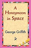 Honeymoon in Space, George Griffith, 1421830434