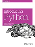 Introducing Python: Modern Computing in Simple Packages by Bill Lubanovic (4-Dec-2014) Paperback